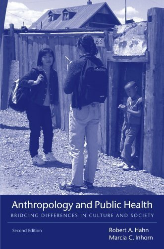 Anthropology and Public Health: Bridging Differences in Culture and Society by Robert A. Hahn (2008-10-17)