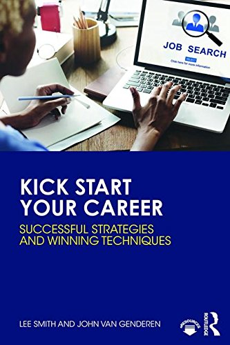 Kick Start Your Career: Successful Strategies and Winning Techniques