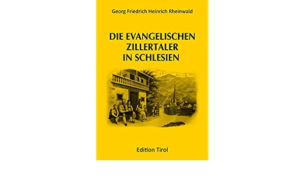 Die evangelischen Zillertaler in Schlesien (German Edition)