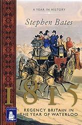 1815: Regency Britain in the Year of Waterloo (Large Print Edition)
