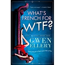 What's French for WTF?: A Sitcom-Style Novella Set in Paris (Broads Abroad Book 1) (English Edition)