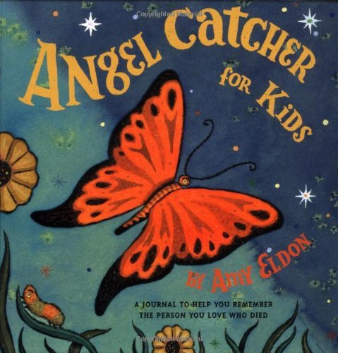 Angel Catcher for Kids: A Journal to Help You Remember the Person You Love Who Died by Adam McCauley (August 01,2002)