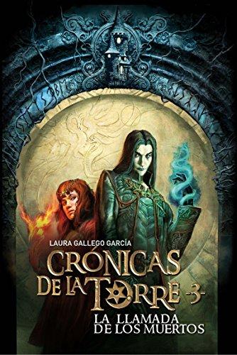 Crónicas de la Torre III. La llamada de los muertos por Laura Gallego García
