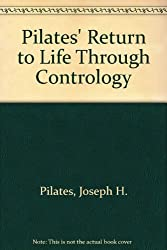 Pilates' Return to Life Through Contrology [Hardcover] by Pilates, Joseph H.