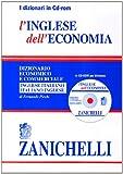 L'inglese dell'economia. Dizionario economico e commerciale inglese-italiano, italiano-inglese. CD-ROM