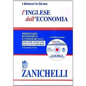 L'inglese dell'economia. Dizionario economico e co