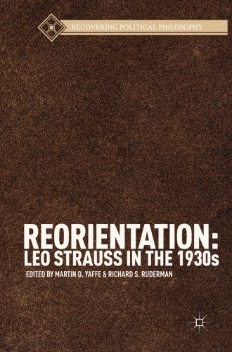Reorientation: Leo Strauss in the 1930s (Recovering Political Philosophy)