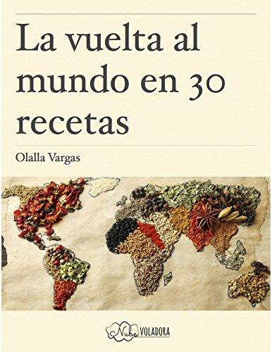 La vuelta al mundo en 30 recetas por Olalla Vargas