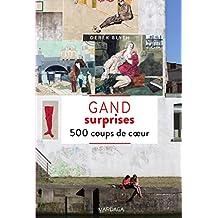 Gand surprises: 500 adresses insolites et coups de cœur pour découvrir la ville de Gand ! (PATRIMOINE REGI)