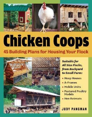 [(Chicken Coops: 45 Building Plans for Housing Your Flock)] [Author: Judy Pangman] published on (October, 2006)