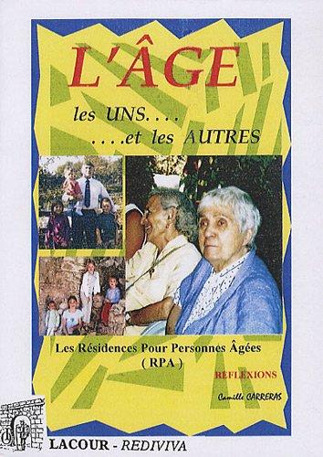 L'âge, les uns... et les autres : Les résidences pour personnes âgées (RPA)