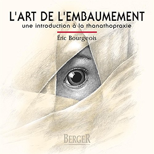 L'art de l'embaumement : Une introduction à la thanathopraxie