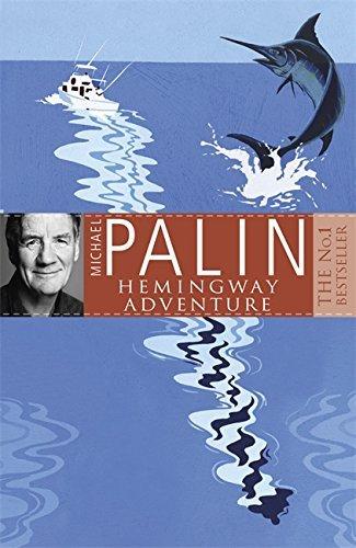 Michael Palin's Hemingway Adventure by Michael Palin (2001-09-06)