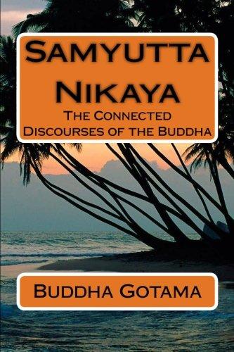 Samyutta Nikaya: The Connected Discourses of the Buddha