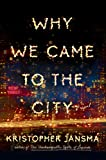 Why We Came to the City by Kristopher Jansma front cover