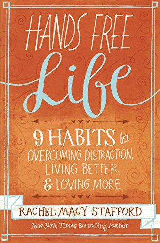 hands-free-life-nine-habits-for-overcoming-distraction-living-better-and-loving-more