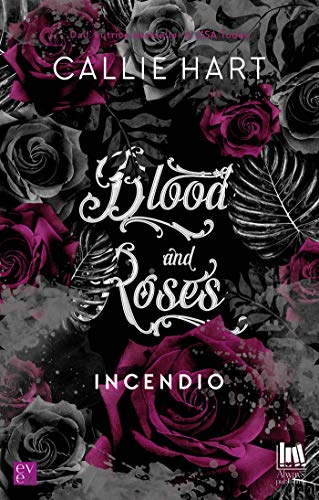 Blood and roses. Incendio di [Callie Hart]