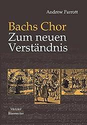 Bachs Chor. Zum neuen Verständnis
