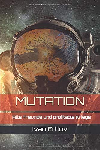 Mutation: Alte Freunde und profitable Kriege (Avatar Reihe, Band 1)