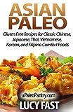 Asian Paleo: Gluten Free Recipes for Classic Chinese, Japanese, Thai, Vietnamese, Korean, and Filipino Comfort Foods (Paleo Diet Solution Series)