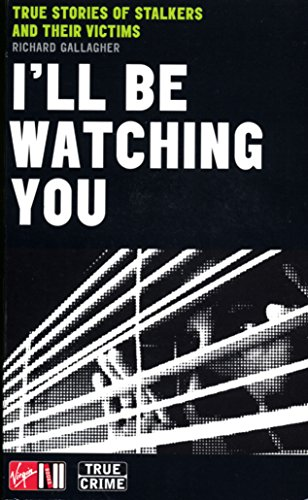 I'll Be Watching You: True Stories of Stalkers and Their Victims (Sport) (English Edition) (Kindle Fire Dummies Für)