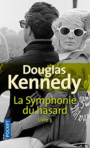 La Symphonie du hasard Livre 3 (3) par  Douglas KENNEDY