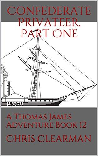 Louisiana Privateer: A Thomas James Adventure Book 1 (Thomas James, Privateer)