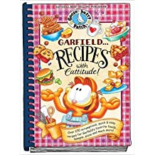 Garfield...Recipes with Cattitude!: Over 230 Scrumptious, Quick & Easy Recipes for Garfield's Favorite Foods...Lasagna, Pizza and Much More! (Everyday Cookbook Collection) (Hardback) - Common