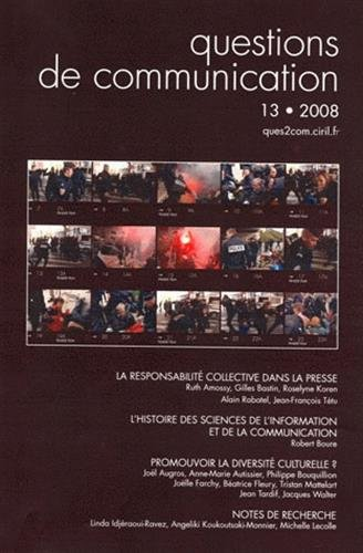 Questions de communication, N° 13/2008 : La responsabilité collective dans la presse par Ruth Amossy, Gilles Bastin, Roselyne Koren, Alain Rabatel
