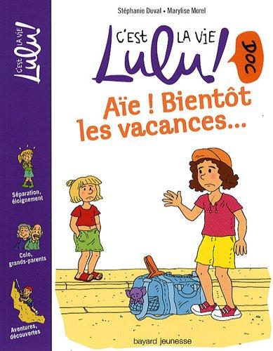 C'est la vie Lulu doc ! (5) : Aïe ! Bientôt les vacances