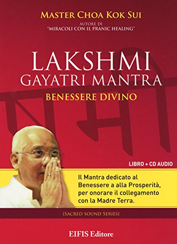 Lakshmi Gayatri mantra. Benessere divino. CD Audio. Con libro