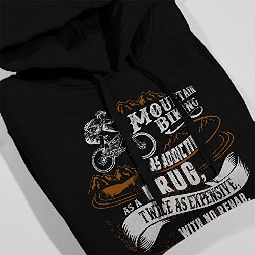 Mountain Biking Is As Addictive As A Drug Women's Hooded Sweatshirt Black