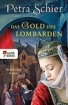 Das Gold des Lombarden (German Edition) by [Schier, Petra]