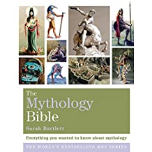 The Mythology Bible: Everything you wanted to know about mythology (Godsfield Bibles)