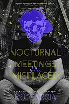 Nocturnal Meetings of the Misplaced (English Edition) par [R.J. Garcia]