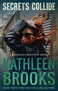 Secrets Collide (Bluegrass Brothers Book 5) (English Edition) von [Brooks, Kathleen]