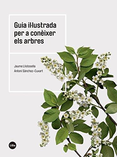 Guia il·lustrada per a conèixer els arbres (2ª ed.) (BIBLIOTECA UNIVERSITÀRIA) por JAUME LLISTOSELLA