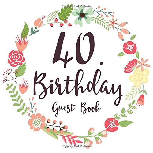 40. Birthday Guest Book: Gift Idea 40th Birthday Guestbook | 40 Years Old Gift | Fourty Birthday Party Women | Guest Book for 40. Birthday - Keepsake ... In Messages and Best Wishes with 120 Pages (Birthday Vintage-40th Party)
