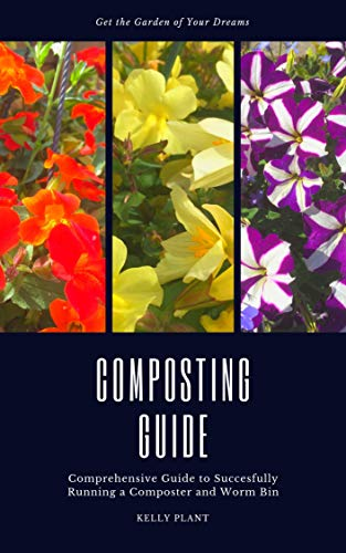 Get the garden of your dreams - Proven method for Composters ...