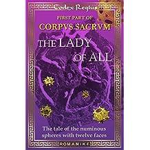 The Lady of All: Corpus Sacrum I (Romanike Book 1)