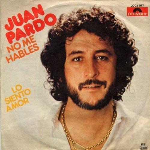 Juan Pardo - No Me Hables - Polydor - 2002 077