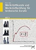 Werkstoffkunde und Werkstoffprüfung für technische Berufe - Emil Greven, Wolfgang Magin