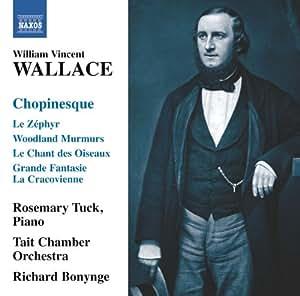 Wallace: Chopinesque (Rosemary Tuck; Tait Chamber Orchestra; Richard Bonynge) (Naxos: 8572776)
