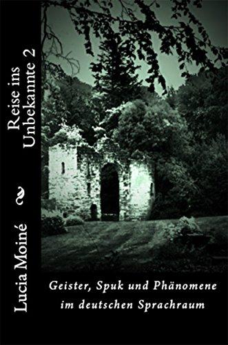 Reise ins Unbekannte 2: Geister, Spuk und Phänomene im deutschen Sprachraum (Des Moines R)