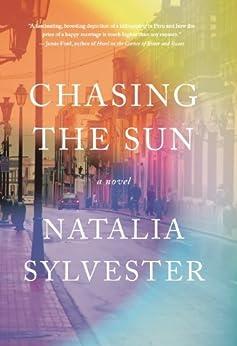 Chasing the Sun: A Novel by [Sylvester, Natalia]