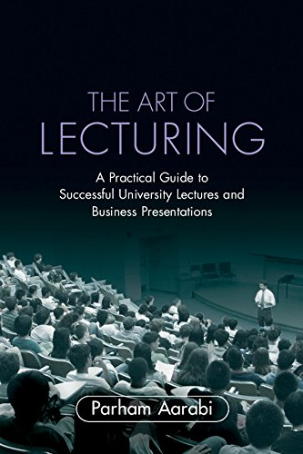 The Art of Lecturing Paperback: A Practical Guide to Successful University Lectures and Business Presentations