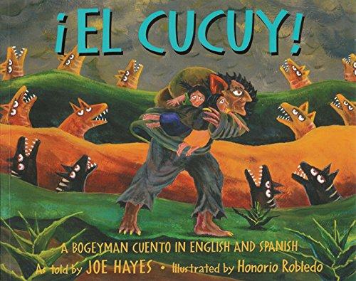 El Cucuy!: A Bogeyman Cuento In English And Spanish = The Boogeyman