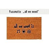 ALL WE NEED Kokos-Fußmatte Teppich Fußabtreter 40 x 60 cm Geschenkidee Ostern Einzug Geburtstag