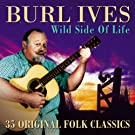 The Wild Side of Life: 35 Original Folk Classics