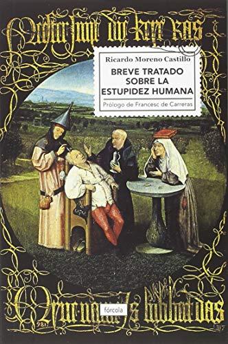 Breve tratado sobre la estupidez humana (Fco. Javier Jimenez Rubio) por Ricardo Moreno Castillo
